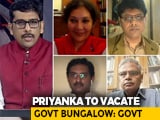 Video : Priyanka Gandhi Asked To Vacate Bungalow. Move Politically Motivated?