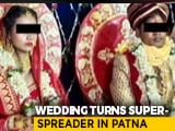 Video : From Bihar To Rajasthan: Weddings Turn Super-Spreaders