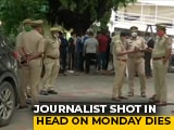 Video : Journalist Dies, Was Shot In Head Near Delhi As Daughter Sobbed