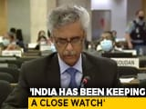 "Video : ""Keeping Close Watch..."": India's Message At UN Over Hong Kong, China"
