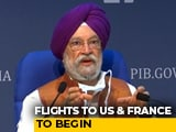 "Video : India Announces ""Air Bubbles"" With US, France; Flights From Tomorrow"