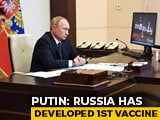 "Video : Russia Claims 1st Covid Vaccine ""Sputnik V""; Putin's Daughter Inoculated"