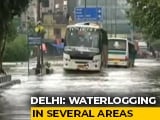 Video : Heavy Rain Leaves Parts Of Delhi, Neighbouring Areas Flooded