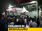 Video : Violence Breaks Out Over Alleged Facebook Post In Bengaluru