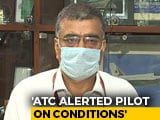Video : Kerala Pilots Were Told About Weather, Tailwinds: Aviation Watchdog Chief