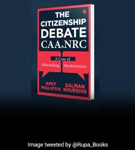 Misreading Vs Misdirection: Salman Khurshid, Amit Malviya On CAA In New Book