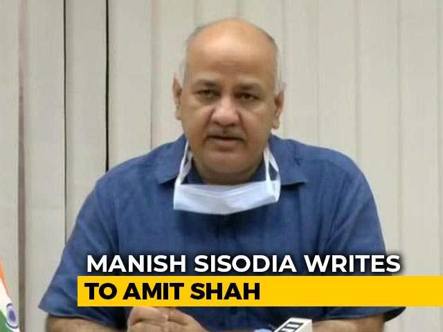 Video : Manish Sisodia Writes To Amit Shah After Lt Governor Blocks Unlock3 Move