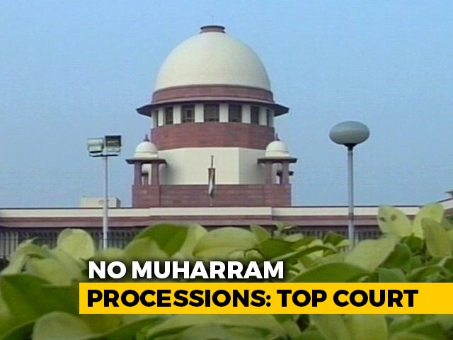 Video : Supreme Court Refuses Permission For Muharram Processions, Cites Covid