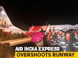 Video : Air India Express Plane Breaks Into Two While Landing In Kerala