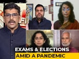 Video : Exams, Elections Amid Covid: Do We Have Plan To Contain The Virus?