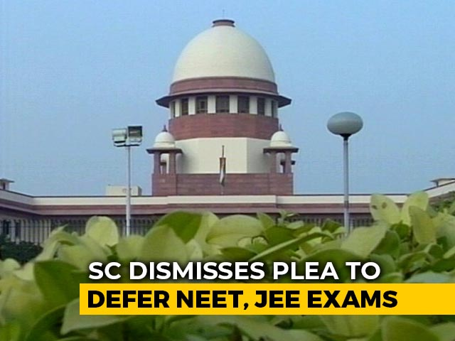 "Video : ""Careers Can't Be Put In Jeopardy: Supreme Court Won't Defer NEET, JEE"
