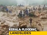 Video : 15 Dead In Landslide In Kerala After Heavy Rain, 15 Rescued