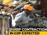 Video : Sharp Contraction Expected In India's GDP: Economists