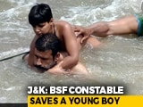 Video : BSF Constable, Policeman Save Child From Drowning In River In J&K