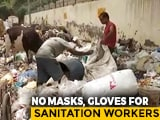 """Video : """"No Protection From Virus"""", Claim Sanitation Workers In East Delhi"""