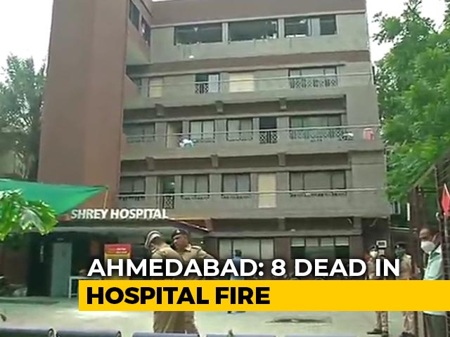 Video : 8 Dead After Fire Breaks Out At Covid-19 Hospital In Ahmedabad