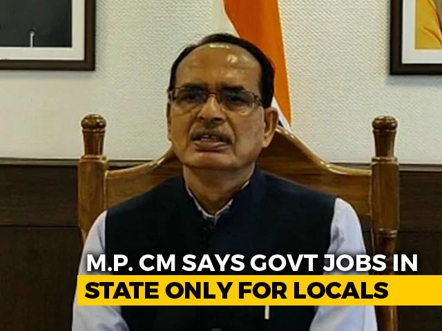 Video : Madhya Pradesh Government Jobs For Locals Only, Law Soon: Shivraj Chouhan