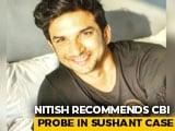 Video : Nitish Kumar Recommends CBI Probe In Sushant Rajput Case