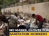 Video : Delhi Sanitation Workers Toil Without Protective Gear