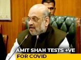 Video : Tested Positive For Coronavirus, Hospitalised, Tweets Amit Shah