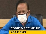 Video : COVID-19 Vaccine Will Be Developed By End Of The Year: Health Minister