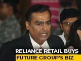 Video : Reliance Industries To Acquire Future Group Retail, Logistics, Other Businesses For ₹ 24,713 Crore
