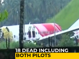 Video : 18 People, Including Both Pilots, Dead In Plane Tragedy In Kerala