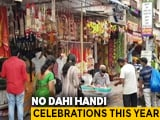 Video : Losses Mount For Mumbai Businesses As Dahi Handi Celebrations Cancelled