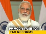 Video : 'Faceless, Fair, Fearless': PM's Big New Push For Tax Reforms
