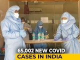 Video : Over 65,000 Coronavirus Cases In India In 24 Hours, 996 Deaths