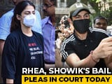 Video : Rhea Chakraborty, Brother's Bail Pleas In High Court Today