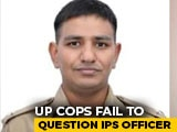 "Video : ""Not Taking Calls"": UP Cops On Tracing IPS Officer Accused In Murder Case"