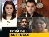 Video : New Foreign Funds Bill: Another Blow To Not-For-Profit Sector?