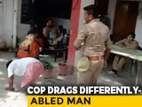 Video : UP Cop Drags Differently-Abled Man, Pushes Him To Ground; Suspended