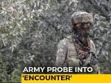 Video : Army Indicts Troops In J&K Encounter That Killed 3 Men, Orders Action