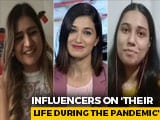 Video : 2 Social Media Influencers On Changes In Their Life During The Pandemic