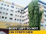 Video : Body Rots At Indore Hospital Mortuary, Kept On Stretcher For 11 Days