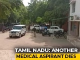 Video : Another Student Dies By Suicide In Tamil Nadu A Day Before NEET
