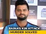 Video : 3 Arrested For Murder Of Suresh Raina's Relatives, Case Solved: Punjab
