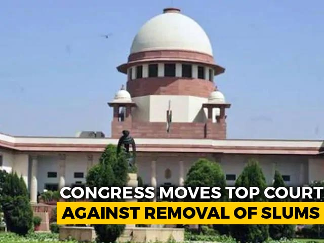 Video : Congress Moves Top Court Against Slum Demolition Near Delhi Rail Tracks