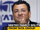 Video : It's Time To Separate From Tata Group, Says Mistry Family
