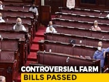 Video : 2 Farm Bills Cleared, Voting On Third Bill In Rajya Sabha Today