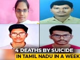 Video : 4 NEET Aspirants Die By Suicide In A Week In Tamil Nadu