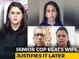 "Video : ""Not A Crime"": Senior Madhya Pradesh Cop Defends Assaulting Wife"