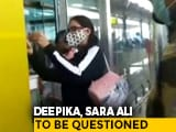 Video : Deepika Padukone, Sara Ali Khan, Summoned In Drugs Probe, Fly To Mumbai