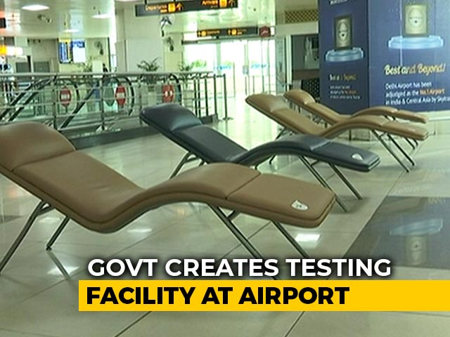 Video : India's First Airport Coronavirus Testing Facility Launched In Delhi