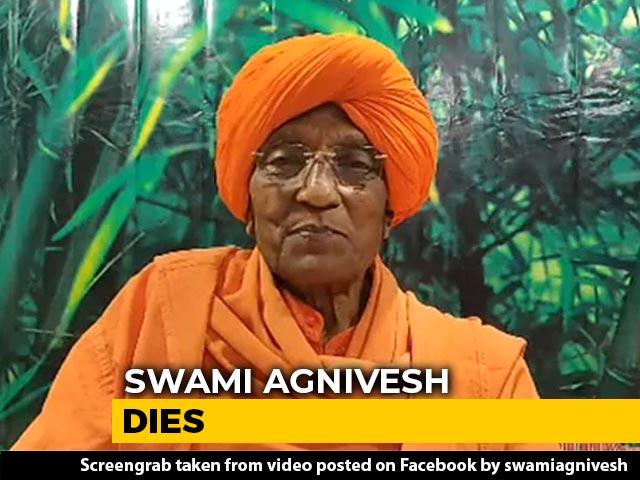 Video : Social Activist Swami Agnivesh Dies At A Hospital In Delhi