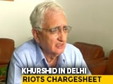 Video : Congress's Salman Khurshid Named In Delhi Riots Chargesheet