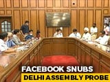 Video : Facebook Snubs Delhi Assembly Panel, To Get Final Warning, Summons