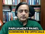 Video : Shashi Tharoor-Led Parliamentary Panel To Hear Facebook Reps Today